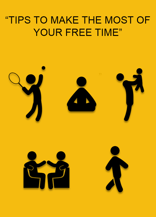 Tips to make the most of your free time